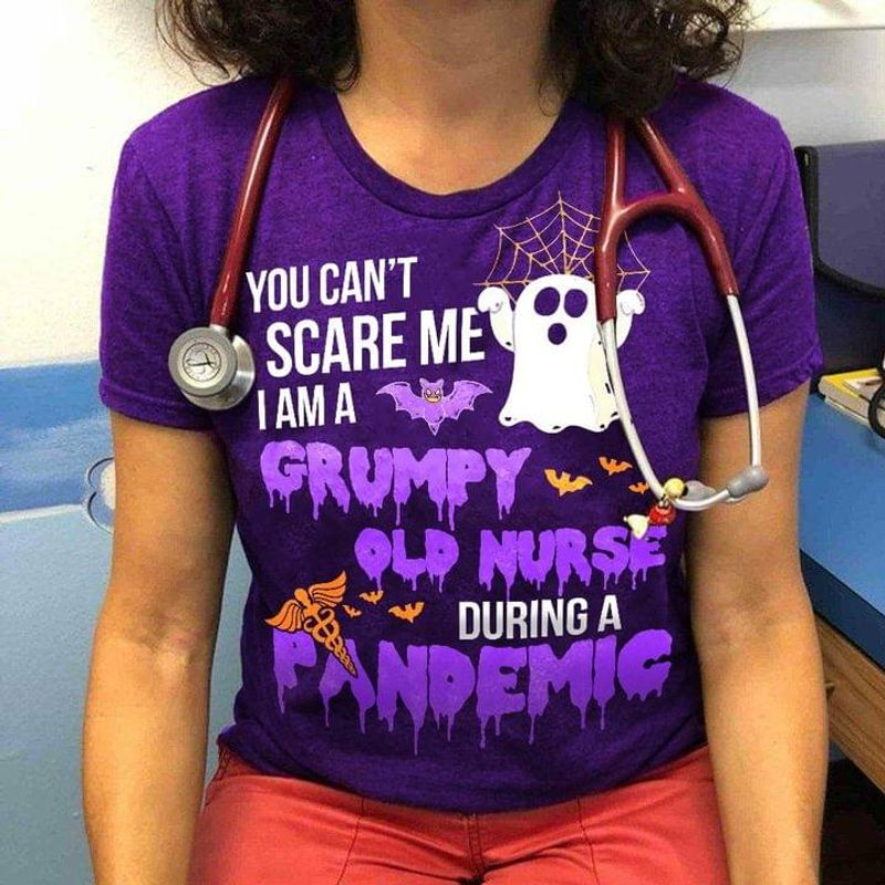 You Can't Scare Me I Am A Grumpy Old Nurse During A Pandemic Halloween Gift Purple T Shirt Men And Women S-6XL Cotton