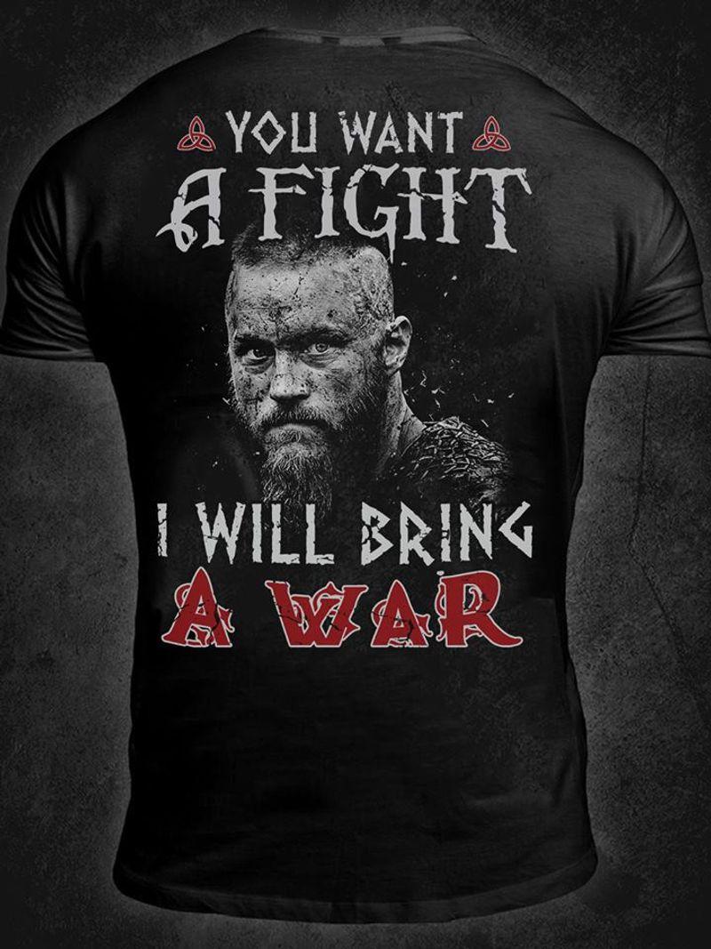 You Want A Fight I Will Bring A War  T-shirt Black A5